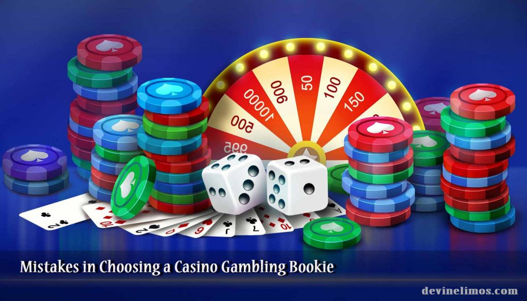 Mistakes in Choosing a Casino Gambling Bookie